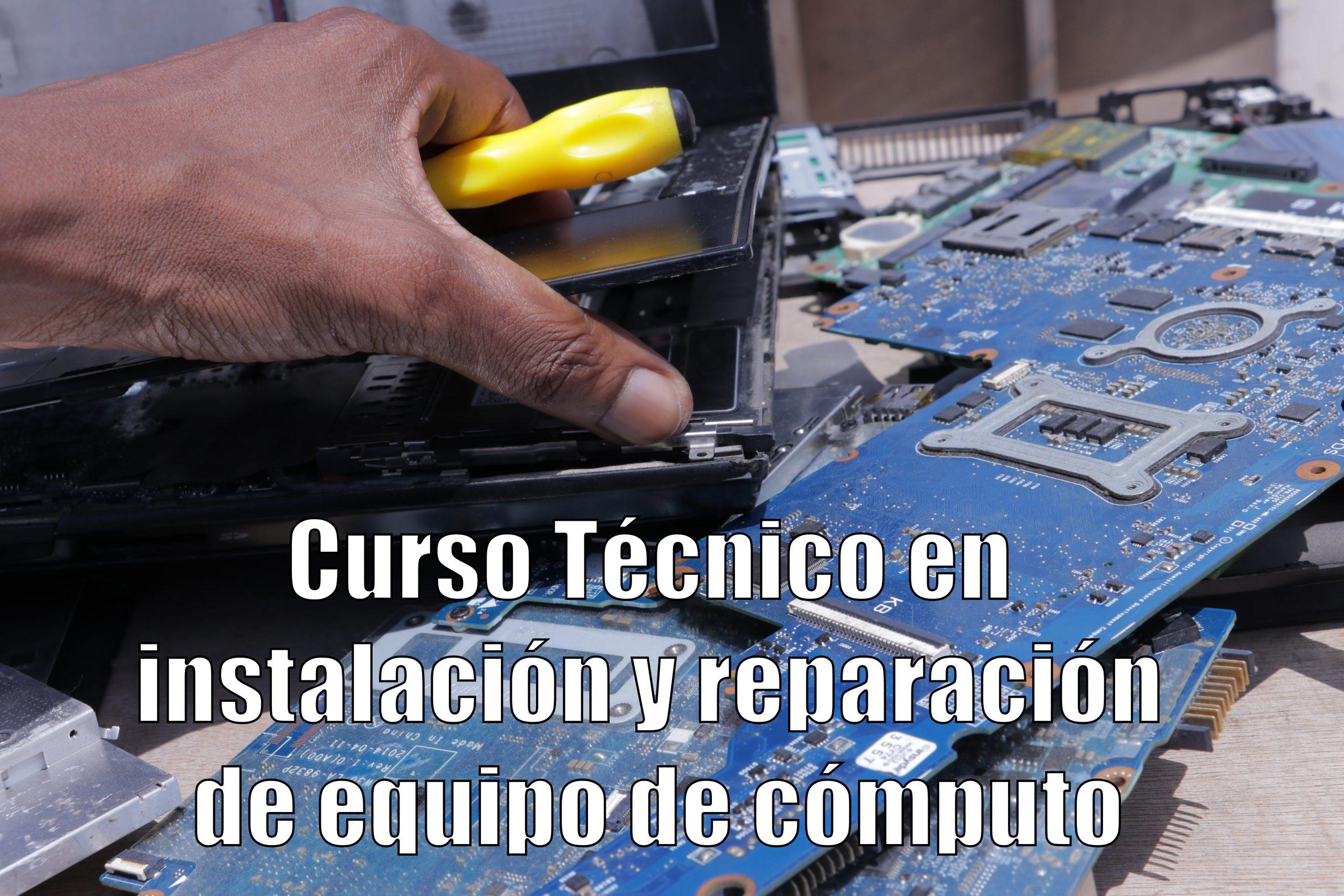 Curso Técnico en instalación y reparación de equipo de cómputo